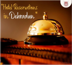 best hotel reservations in dehradun